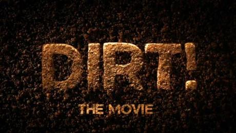 Dirt!, un film despre cea mai ignorata resursa a planetei