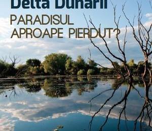 Paradisul Deltei, spulberat de agricultori, braconieri si turisti